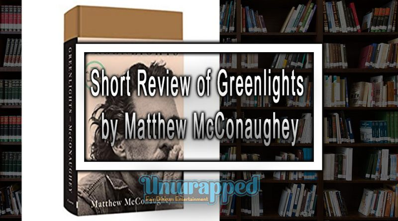 Short Review of Greenlights by Matthew McConaughey