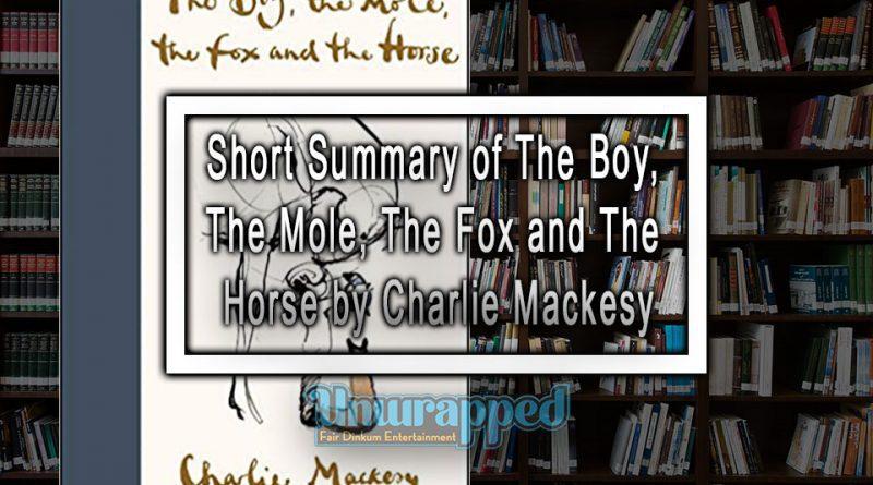 Short Summary of The Boy, The Mole, The Fox and The Horse by Charlie Mackesy
