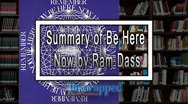 Summary of Be Here Now by Ram Dass