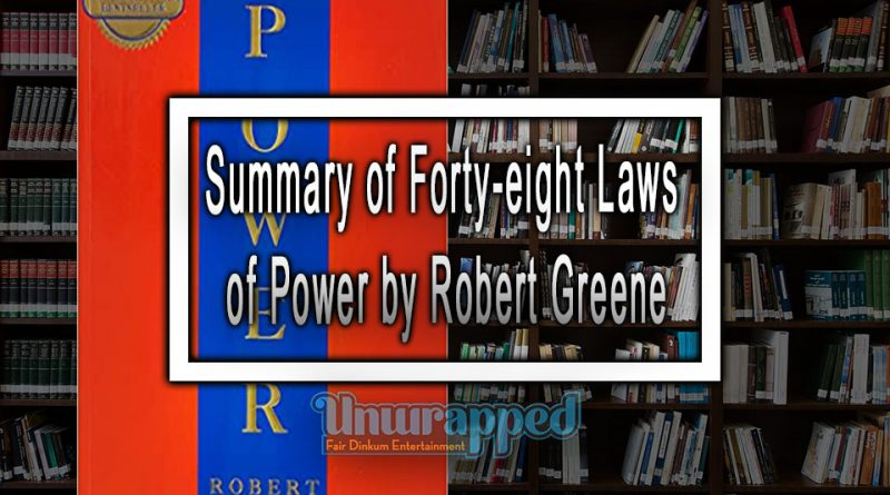 Summary of Forty-eight Laws of Power by Robert Greene