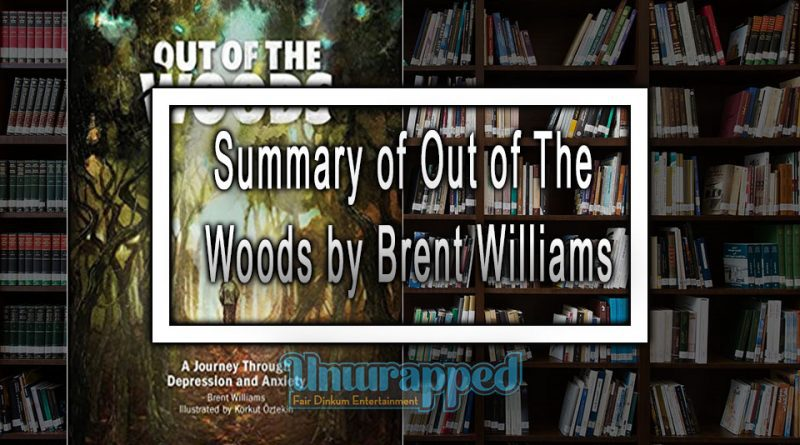 Summary of Out of The Woods by Brent Williams