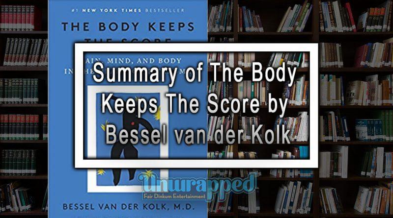 Summary of The Body Keeps The Score by Bessel van der Kolk