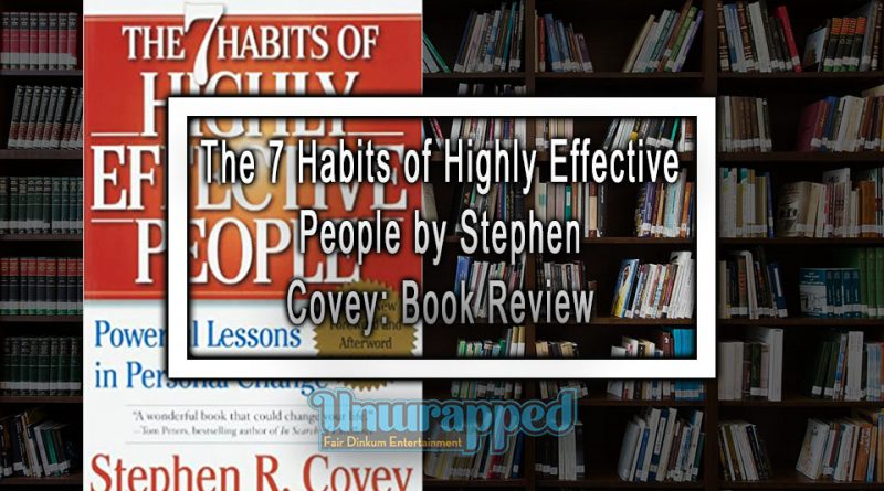 The 7 Habits of Highly Effective People by Stephen Covey: Book Review