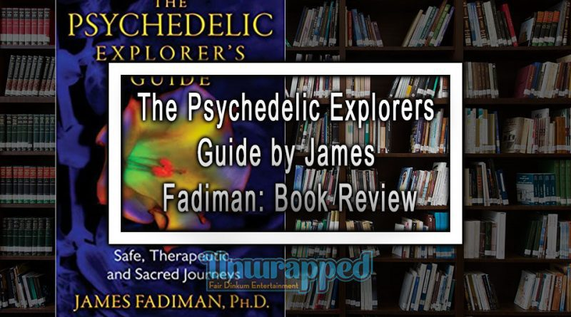 The Psychedelic Explorers Guide by James Fadiman: Book Review
