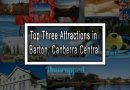 Top Three Attractions in Barton, Canberra Central