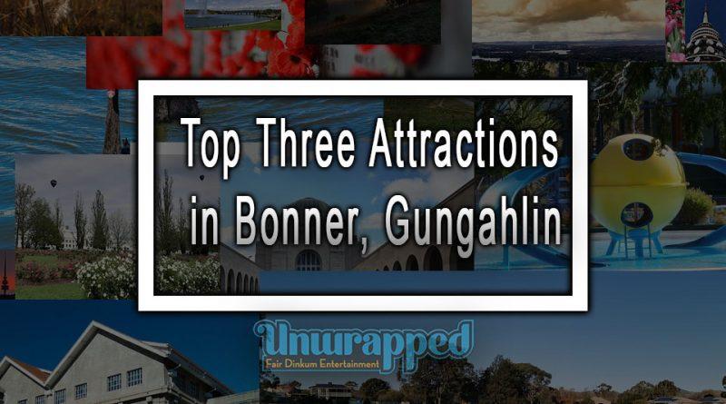 Top Three Attractions in Bonner, Gungahlin