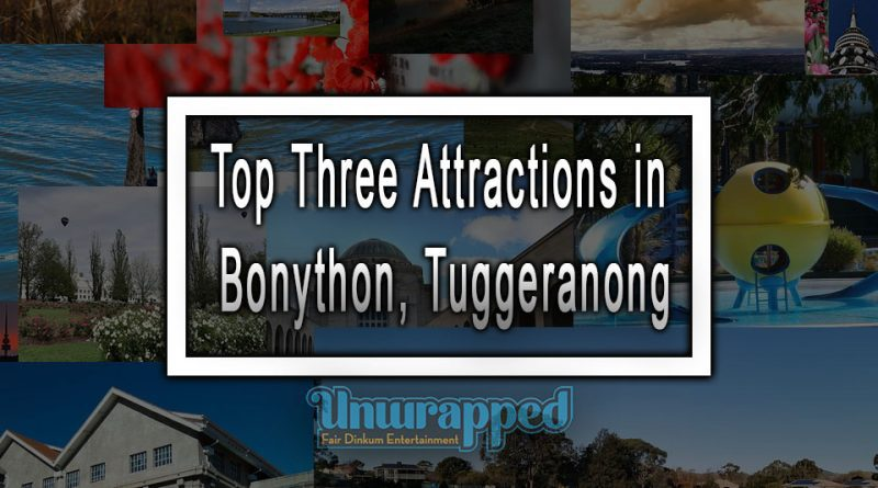 Top Three Attractions in Bonython, Tuggeranong