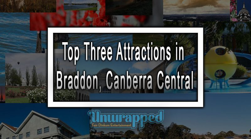 Top Three Attractions in Braddon, Canberra Central
