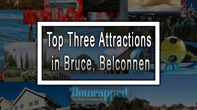 Top Three Attractions in Bruce, Belconnen