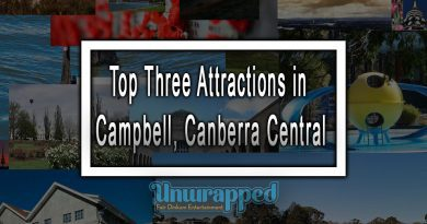 Top Three Attractions in Campbell, Canberra Central