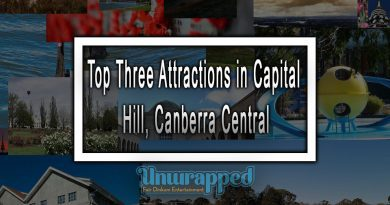 Top Three Attractions in Capital Hill, Canberra Central