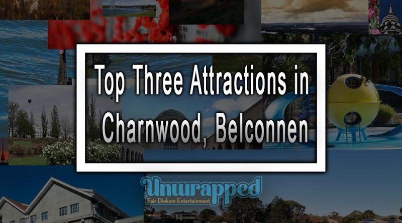 Top Three Attractions in Charnwood, Belconnen