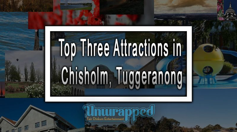 Top Three Attractions in Chisholm, Tuggeranong