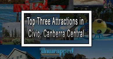 Top Three Attractions in Civic, Canberra Central