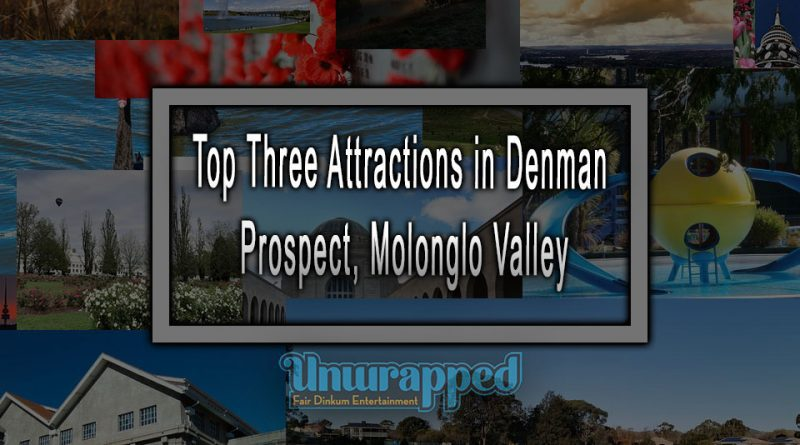 Top Three Attractions in Denman Prospect, Molonglo Valley