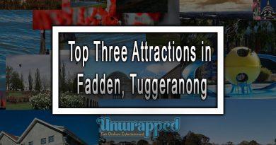 Top Three Attractions in Fadden, Tuggeranong