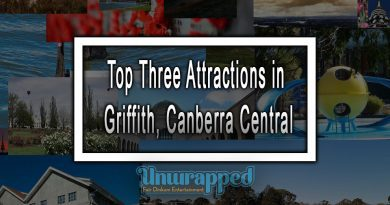 Top Three Attractions in Griffith, Canberra Central
