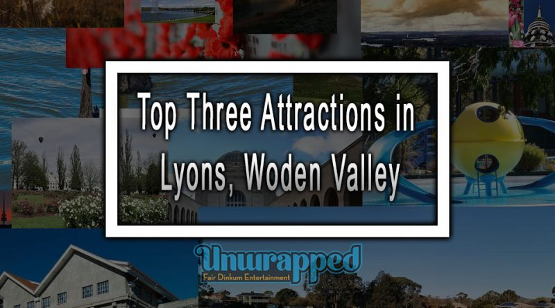 Top Three Attractions in Lyons, Woden Valley