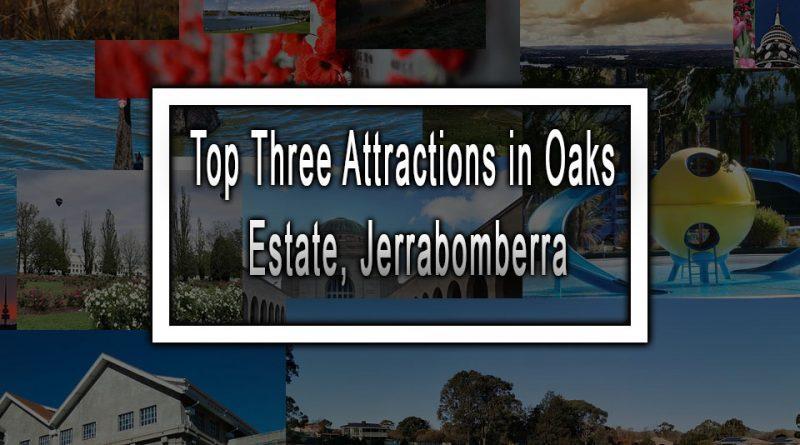 Top Three Attractions in Oaks Estate, Jerrabomberra