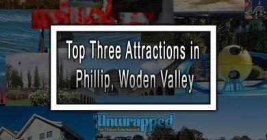 Top Three Attractions in Phillip, Woden Valley