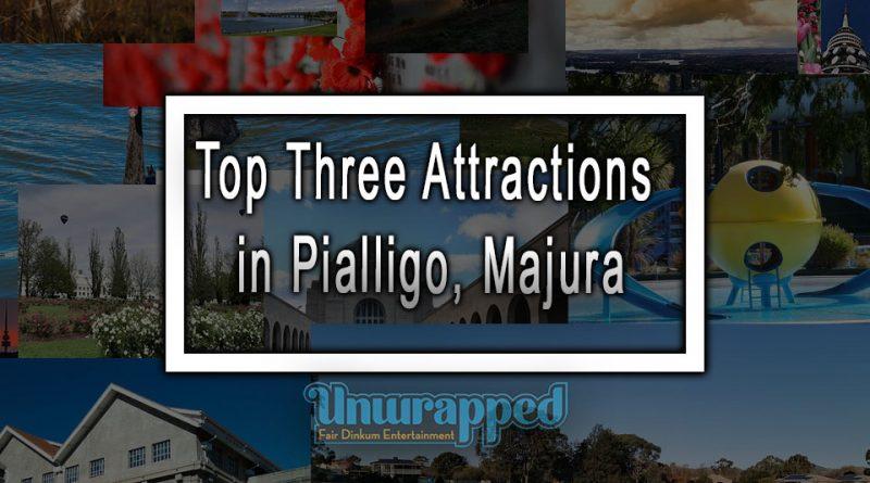 Top Three Attractions in Pialligo, Majura