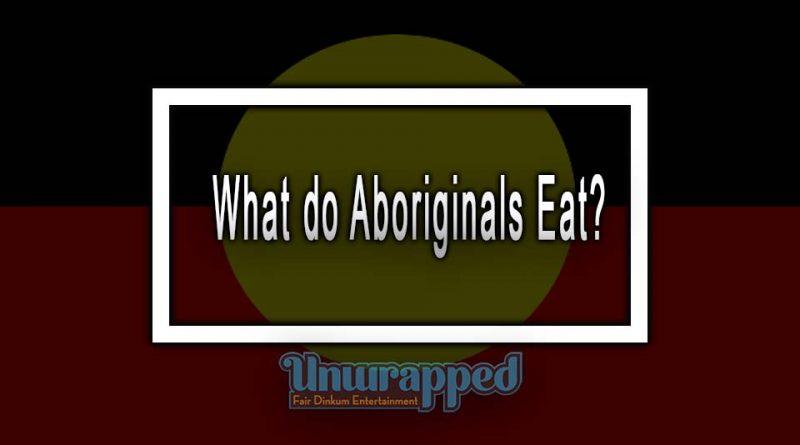 What do Aboriginals Eat?