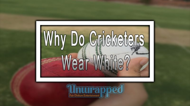 Why Do Cricketers Wear White?