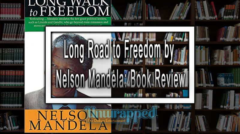 Long Road to Freedom by Nelson Mandela: Book Review