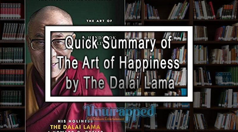 Quick Summary of The Art of Happiness by The Dalai Lama