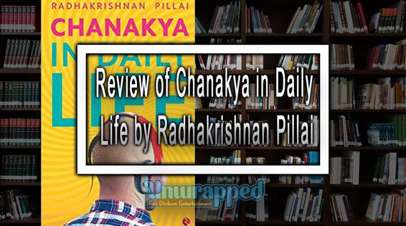 Review of Chanakya in Daily Life by Radhakrishnan Pillai
