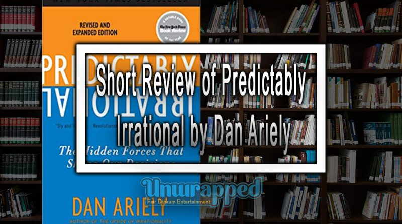 Short Review of Predictably Irrational by Dan Ariely