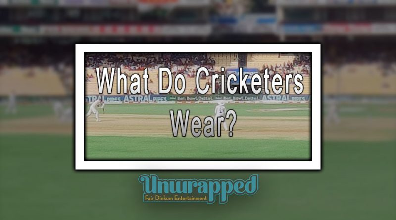 What Do Cricketers Wear?
