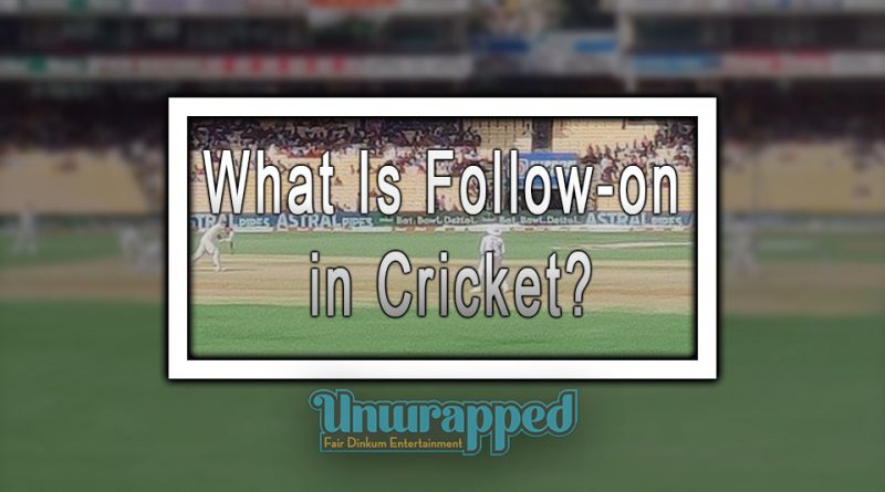 What Is Follow-on in Cricket?