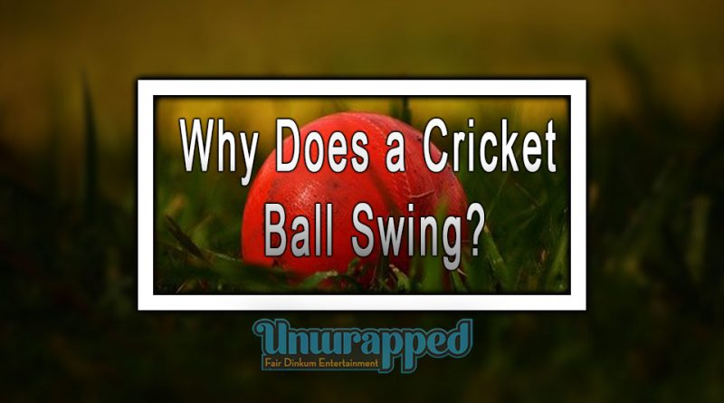 Why Does a Cricket Ball Swing?