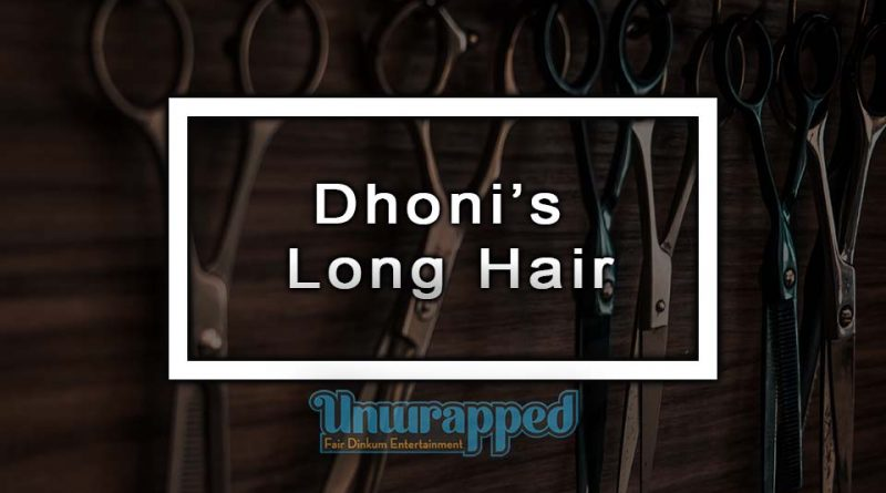 Dhoni's Long Hair