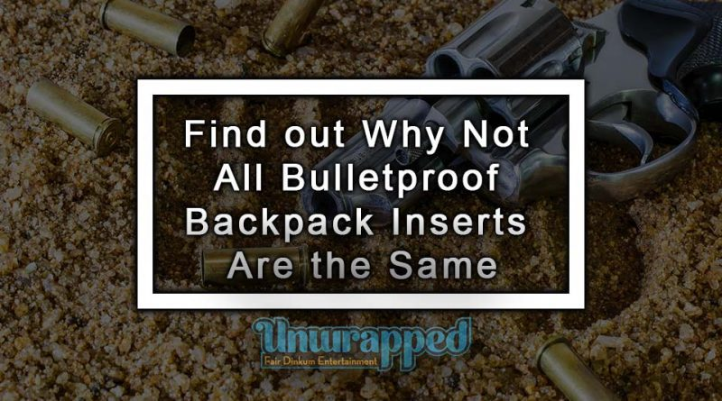 Find out Why Not All Bulletproof Backpack Inserts Are the Same